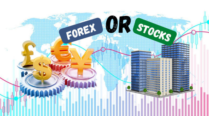 Forex or Stocks