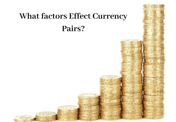 What-factors-Effect-Currency-Pairs_.jpg
