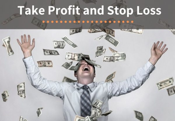 Take Profit and Stop Loss