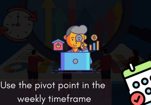 Use the pivot point in the weekly time frame